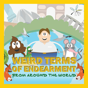 Weird Terms of Endearment from around the World Infographic